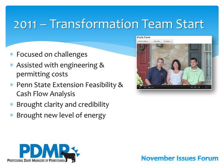 2011 – Transformation Team Start