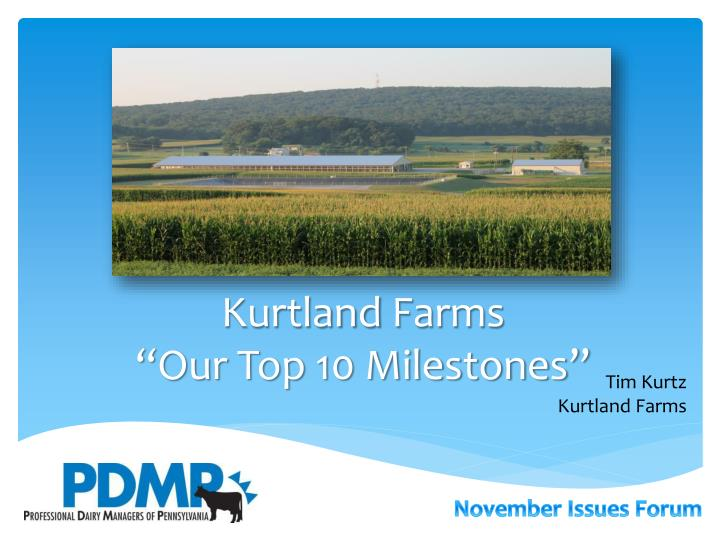 Kurtland farms our top 10 milestones