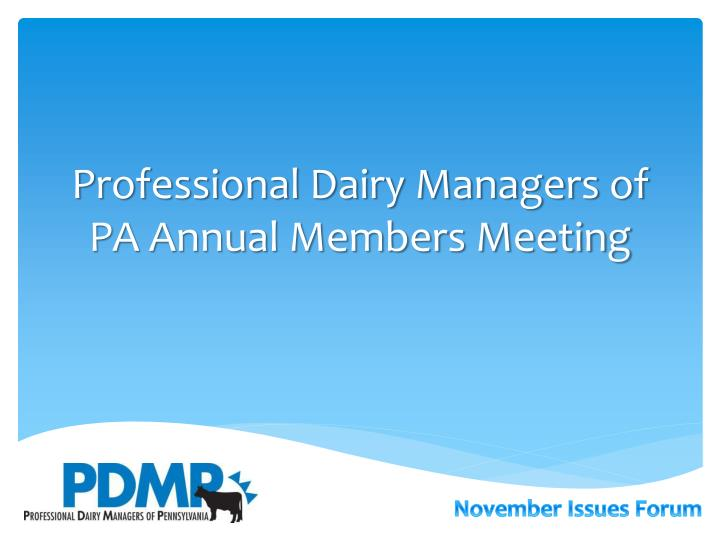 Professional dairy managers of pa annual members meeting