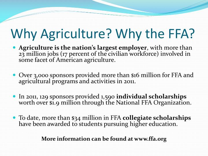 Why Agriculture? Why the FFA?