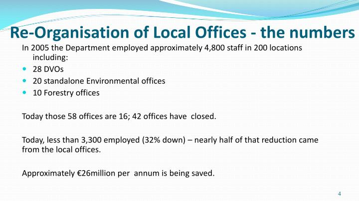 Re-Organisation of Local Offices - the numbers