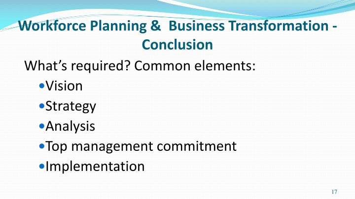 Workforce Planning &  Business Transformation - Conclusion