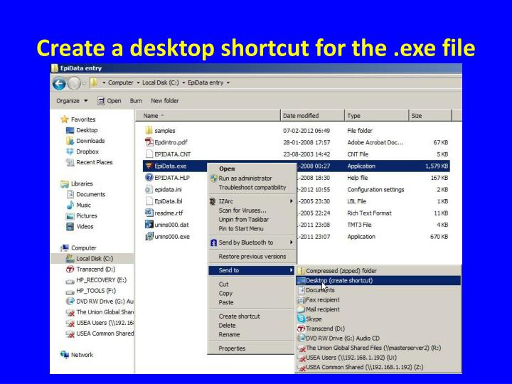 Create a desktop shortcut for the .exe file