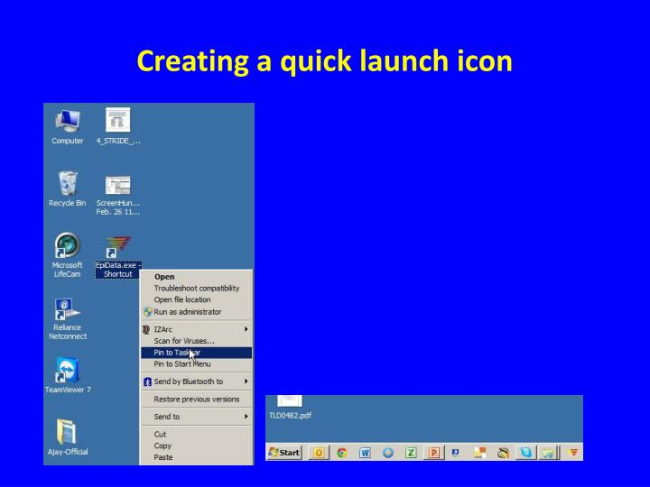 Creating a quick launch icon