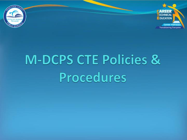 M-DCPS CTE Policies & Procedures