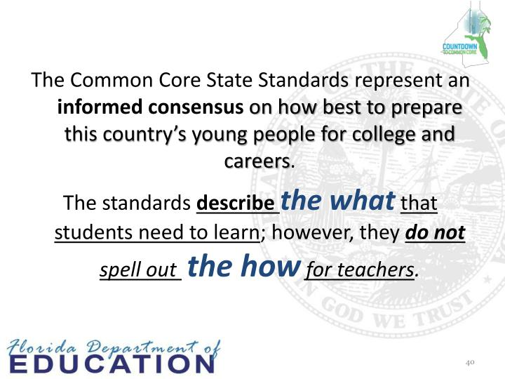 The Common Core State Standards represent an