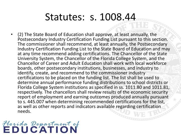 Statutes:  s. 1008.44