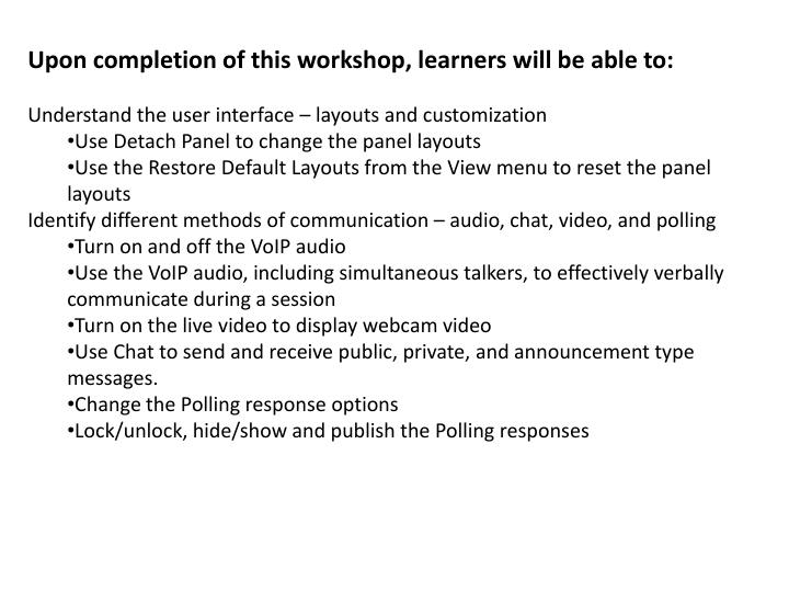 Upon completion of this workshop, learners will be able to