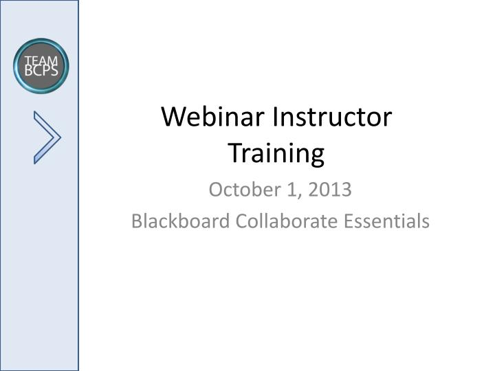 Webinar instructor training
