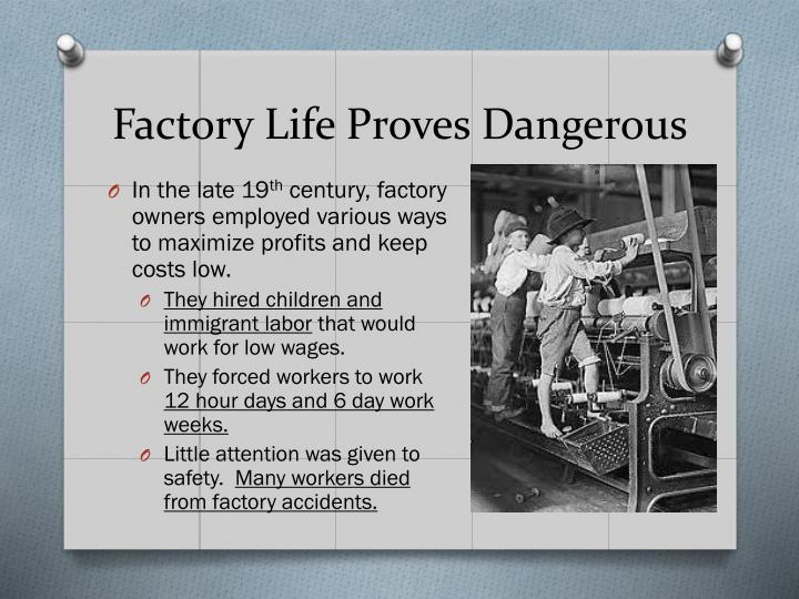 Factory Life Proves Dangerous