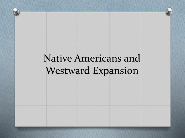 Native Americans and Westward Expansion
