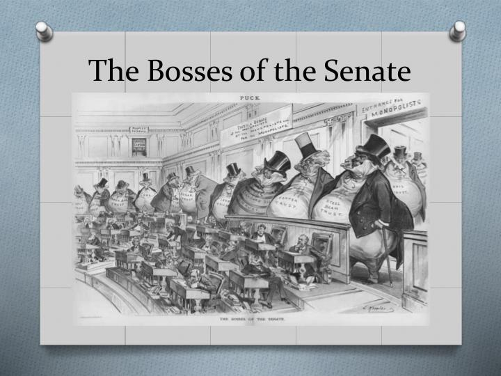 The Bosses of the Senate
