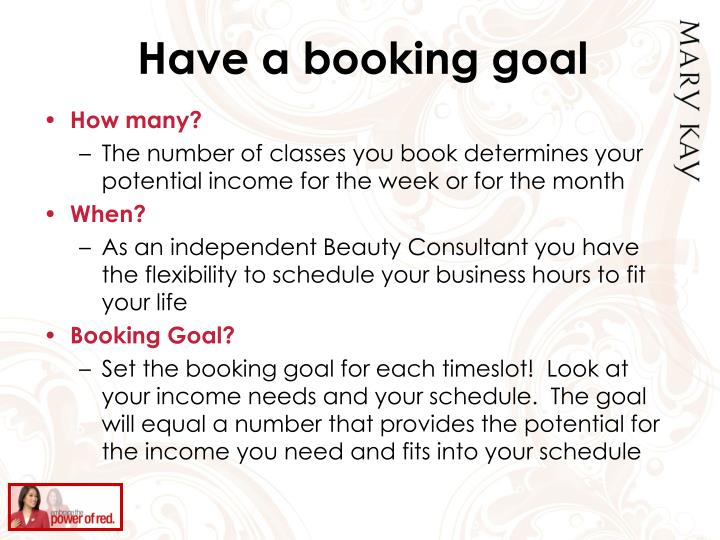 Have a booking goal