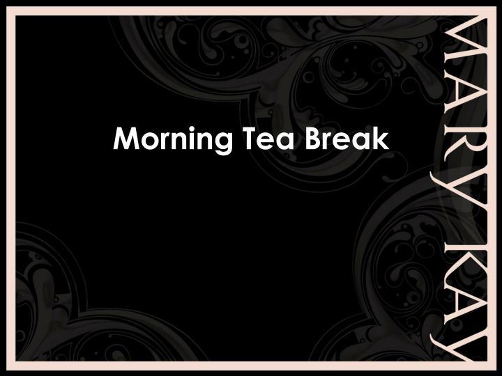 Morning Tea Break