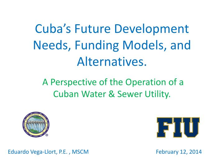 cuba s future development needs funding models and alternatives