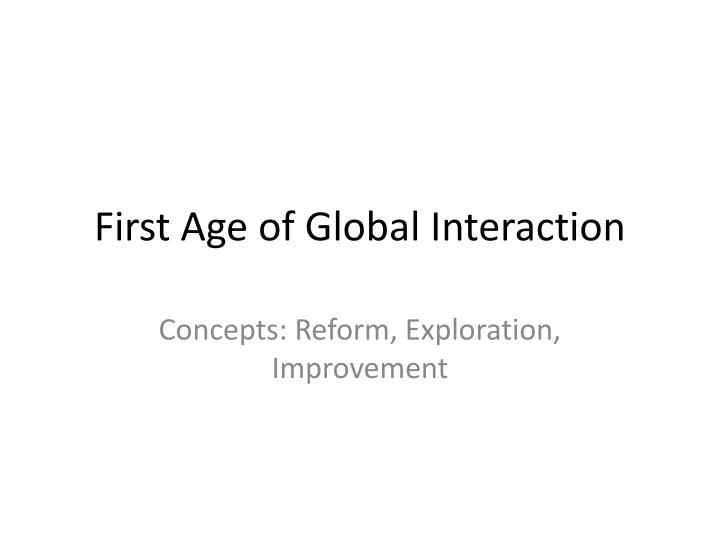 First Age of Global Interaction