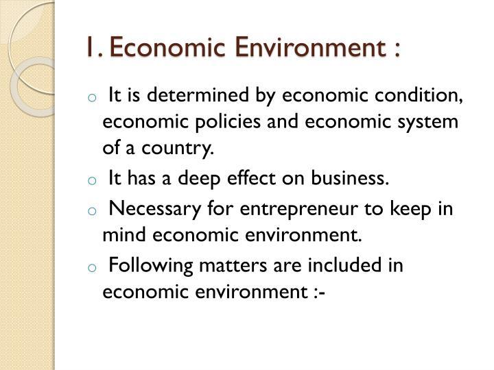 1. Economic Environment :