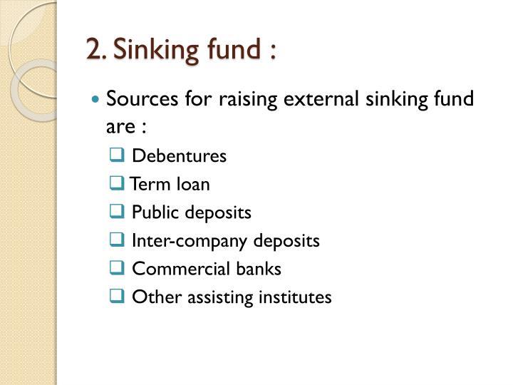 2. Sinking fund :