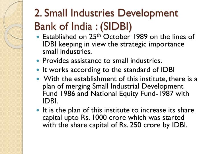 2. Small Industries Development Bank of India : (SIDBI)
