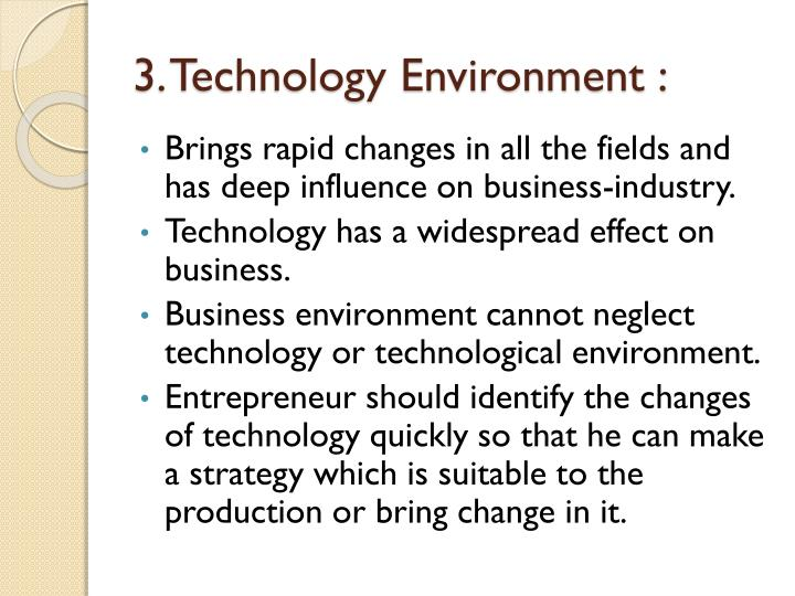 3. Technology Environment :