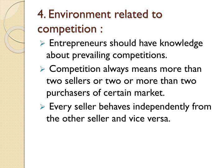 4. Environment related to competition :