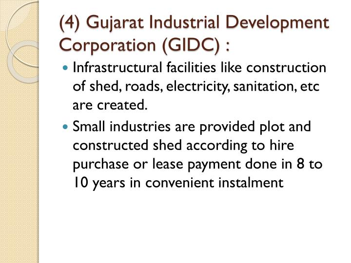 (4) Gujarat Industrial Development Corporation (GIDC) :