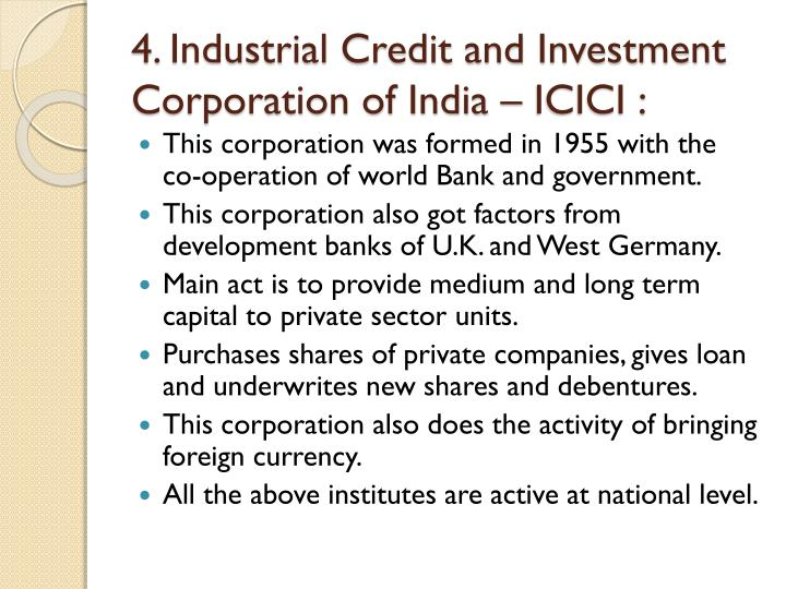 4. Industrial Credit and Investment Corporation of India – ICICI :