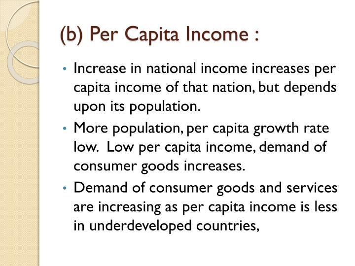 (b) Per Capita Income :