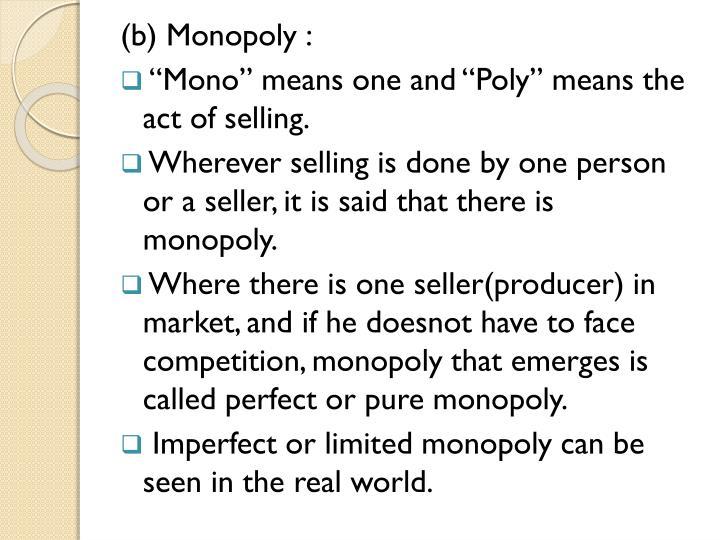 (b) Monopoly :
