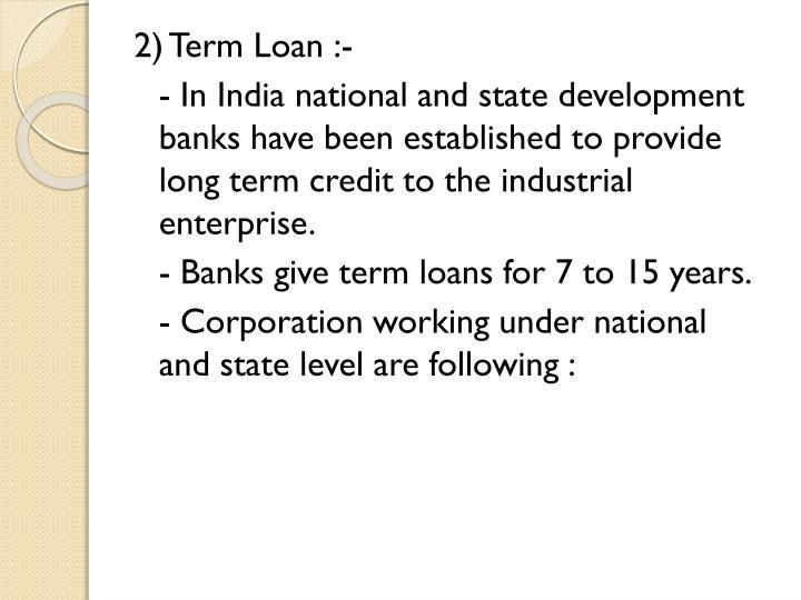2) Term Loan :-