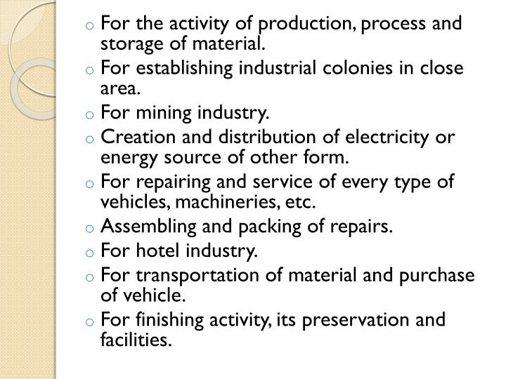 For the activity of production, process and storage of material.