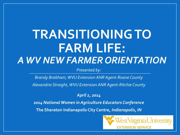 Transitioning to farm life a wv new farmer orientation