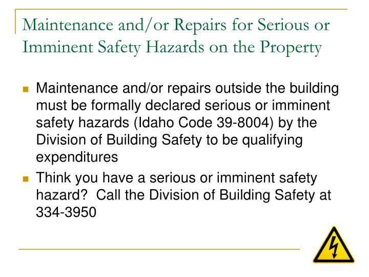 Maintenance and/or Repairs for Serious or Imminent Safety Hazards on the Property