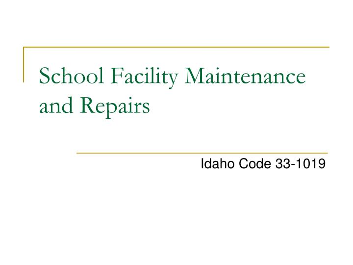 School Facility Maintenance and Repairs