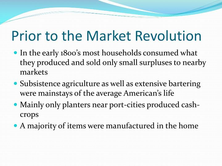 Prior to the Market Revolution