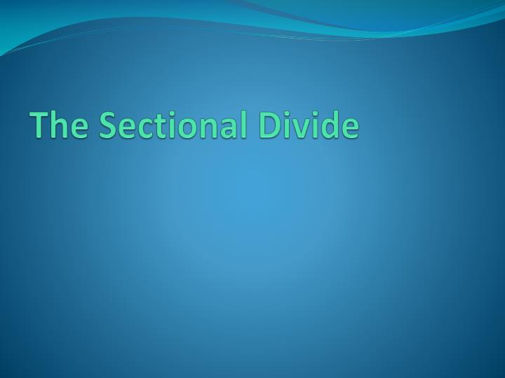 The Sectional Divide