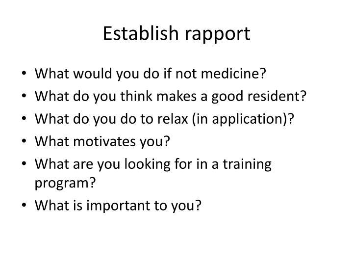 Establish rapport