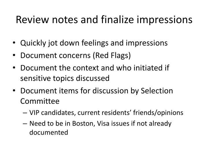 Review notes and finalize impressions