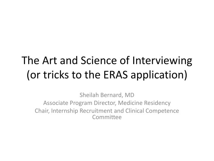 The Art and Science of Interviewing (or tricks to the ERAS application)