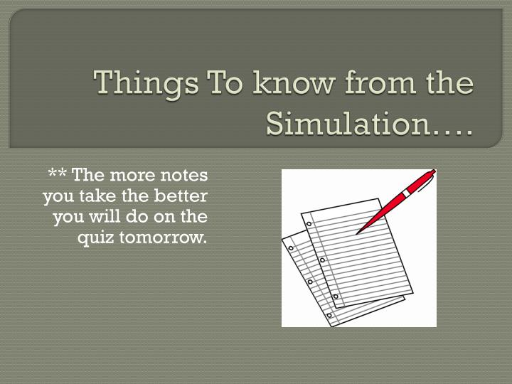 Things to know from the simulation