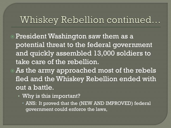 Whiskey Rebellion continued…