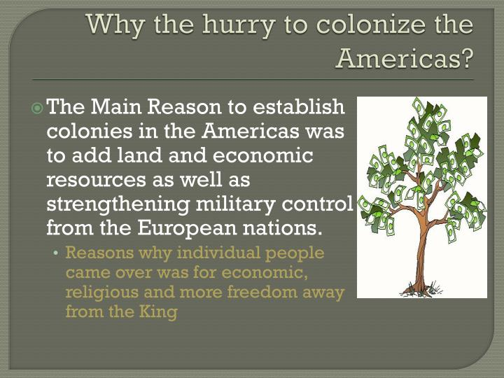 Why the hurry to colonize the americas