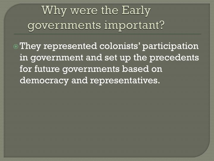 Why were the Early governments important?