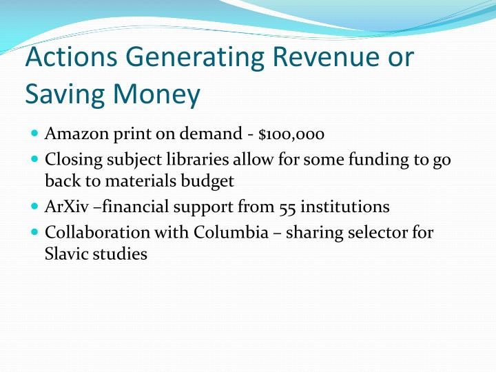 Actions Generating Revenue or Saving Money