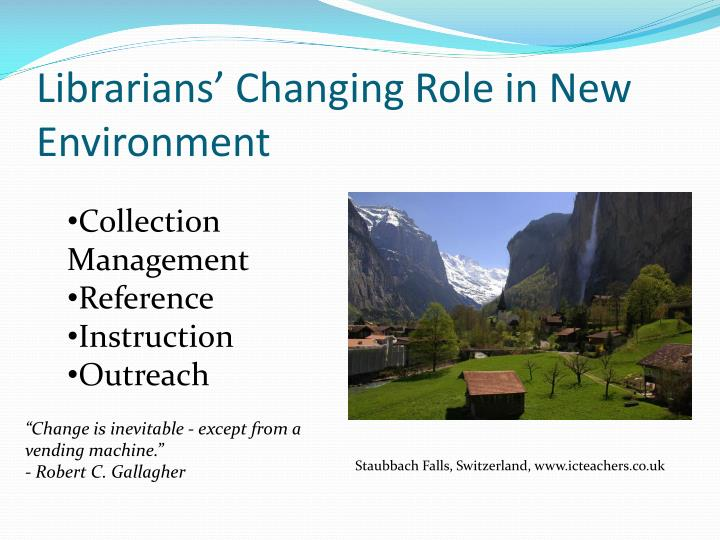 Librarians' Changing Role in New Environment