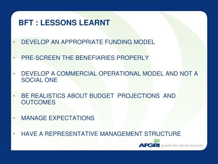 BFT : LESSONS LEARNT