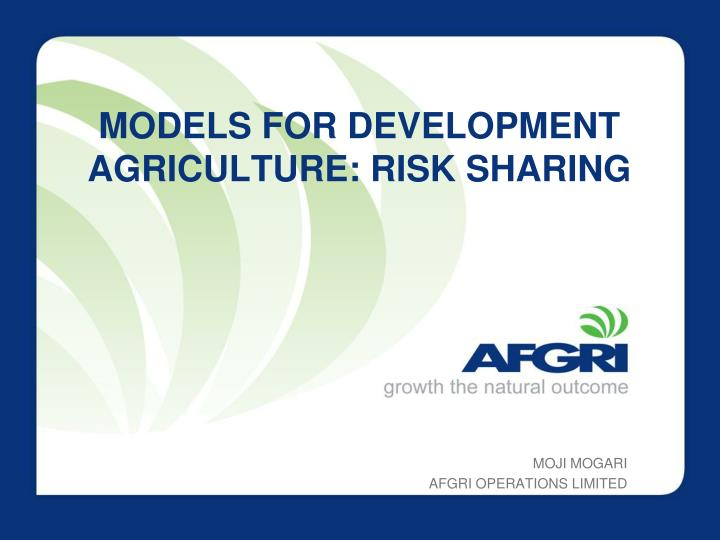Models for development agriculture risk sharing