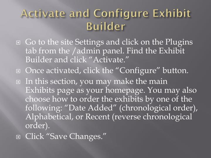 Activate and configure exhibit builder
