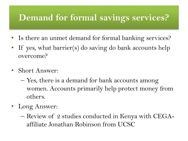 Demand for formal savings services?