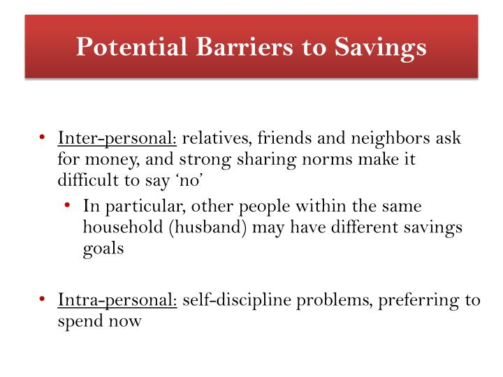 Potential Barriers to Savings